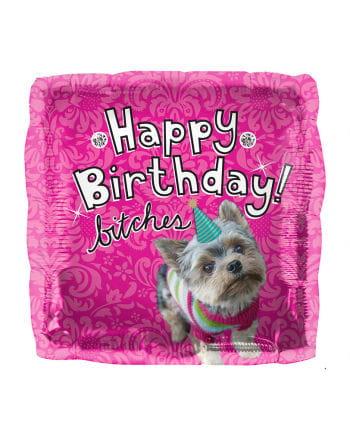 Folienballon Happy Birthday Bitches