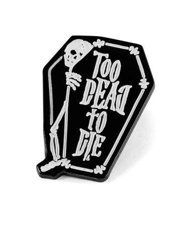 KILLSTAR Too Dead Pin Button