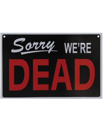 Warnschild Sorry we´re Dead