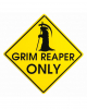 Grim Reaper Only Warning Sign
